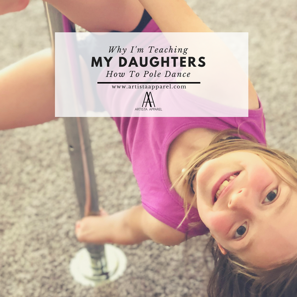 Why I'm Teaching My Daughters How To Pole Dance