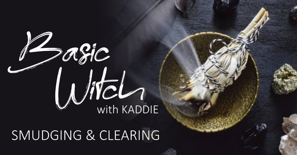 JULY 10th - Basic Witch: Smudging and Clearing Workshop