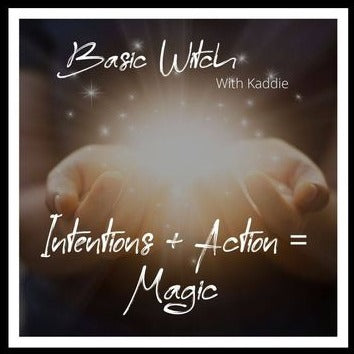 January 8th: Basic Witch - The Magic of Intentions