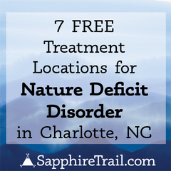 Get Outside...Treat your Nature Deficit Disorder in Charlotte for Free