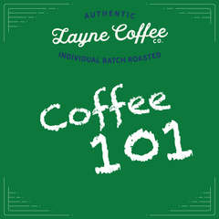 Layne Coffee Co. Coffee 101