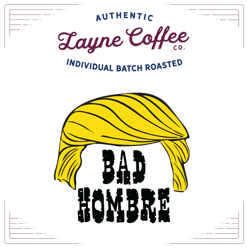 Bad Hombre Coffee Blend