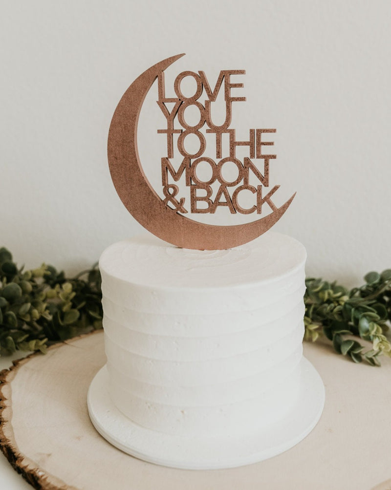 LOVE YOU TO THE MOON AND BACK CAKE TOPPER