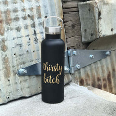 Nixon & Co Boutique - Thirsty Bitch Water Bottle
