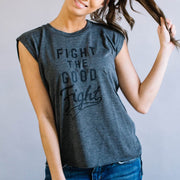 Fight The Good Fight Muscle Tee - Nixon & Co Boutique