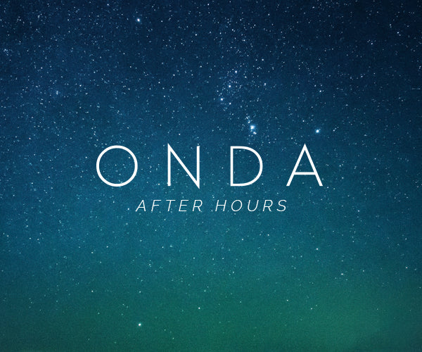AFTER HOURS AT ONDA BEAUTY