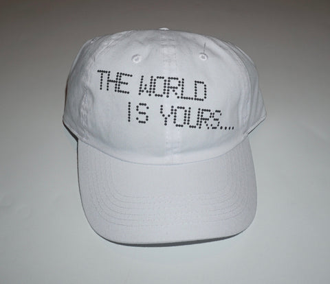 THE WORLD IS YOURS...