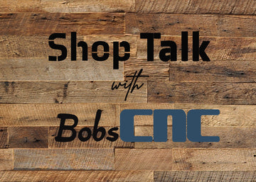 Shop Talk: Shopping for a CNC?  Part 2 of 3