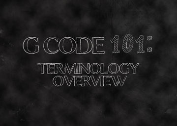 G Code 101: Terminology Overview