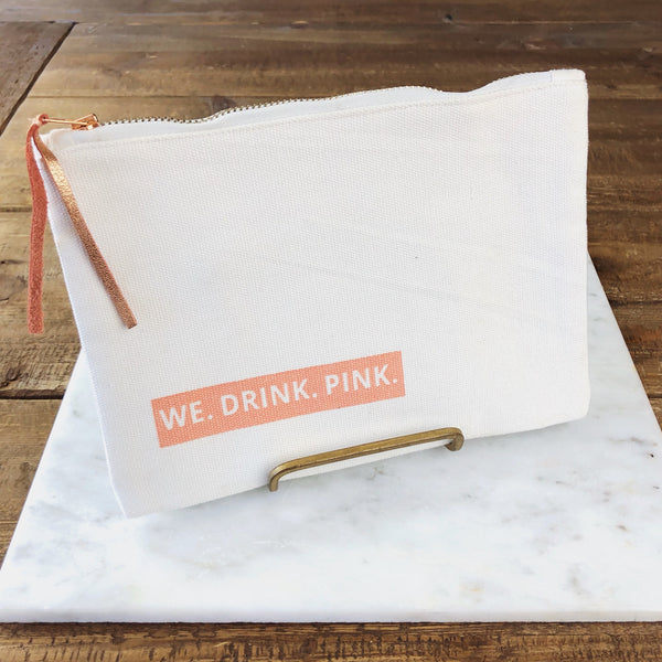 Zipper Pouch - We. Drink. Pink. - Olive and Poppy