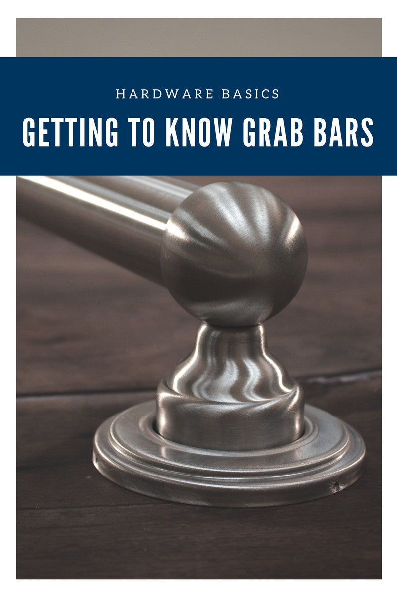 Hardware Basics: Getting to Know Grab Bars