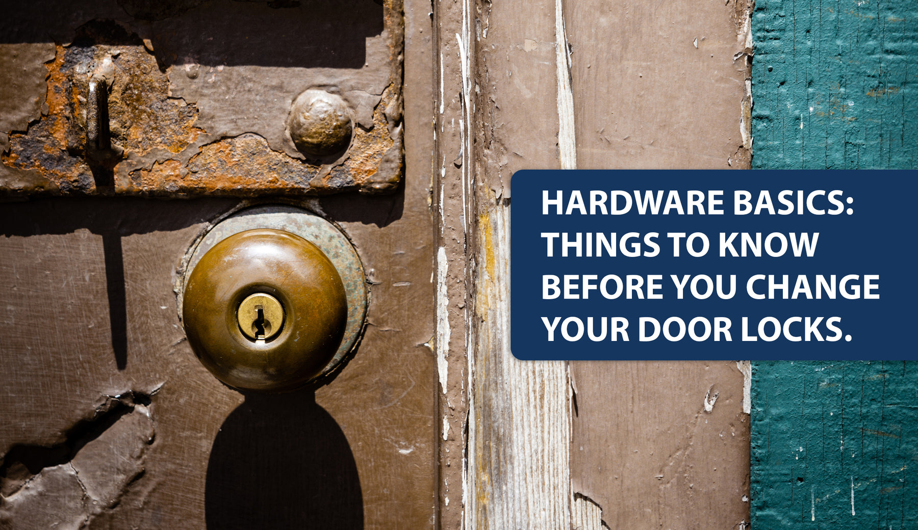 Hardware Basics: Things to Know Before You Change Your Locks