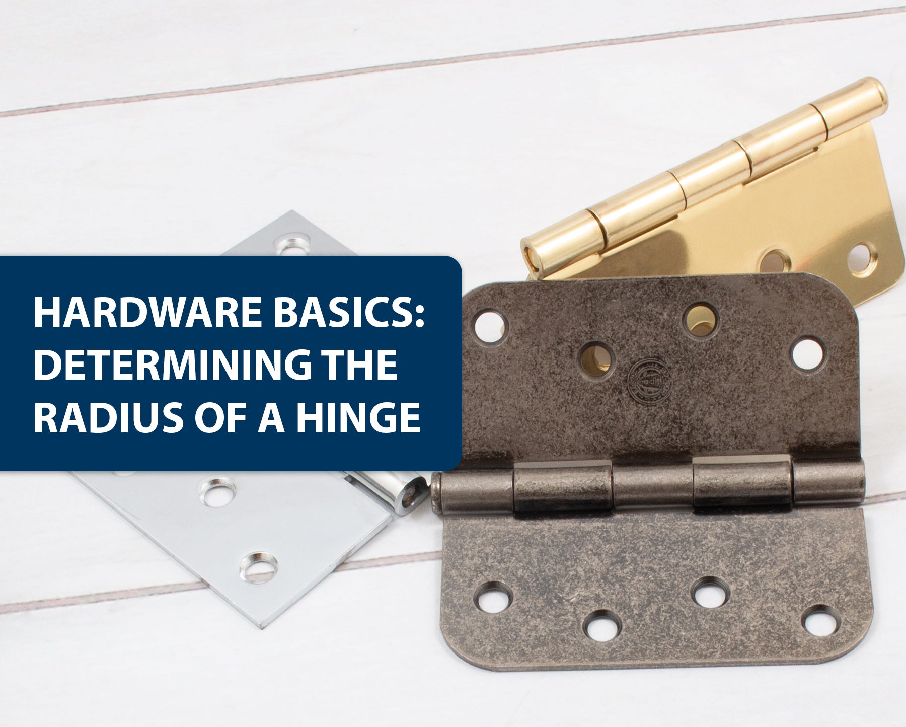Hardware Basics: How to Determine the Radius of a Hinge