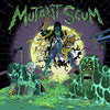 Mutant Scum - Self-Titled