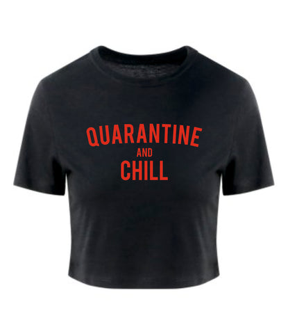 Quarantine And Chill Cropped T-Shirt
