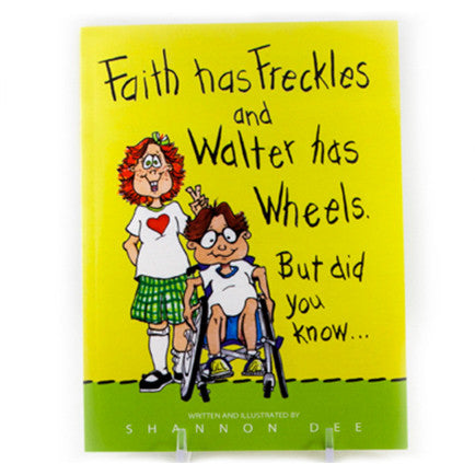 Couverture d'un livre intitulé « Faith Has Freckles and Walter Has Wheels »