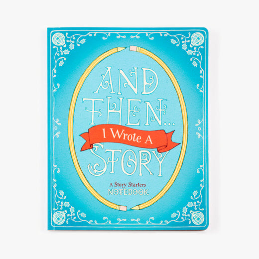 Couverture d'un carnet avec le texte « And Then... I Wrote A Story, A Story Starters Notebook »