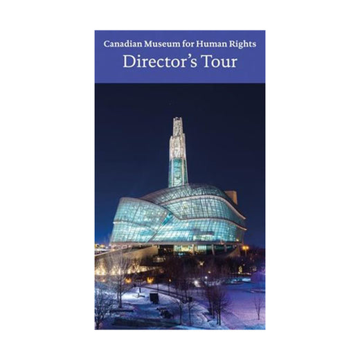 Canadian Museum for Human Rights Directors Tour