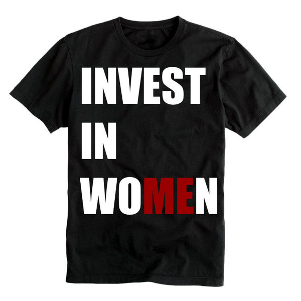 INVEST IN WOMEN Shirt