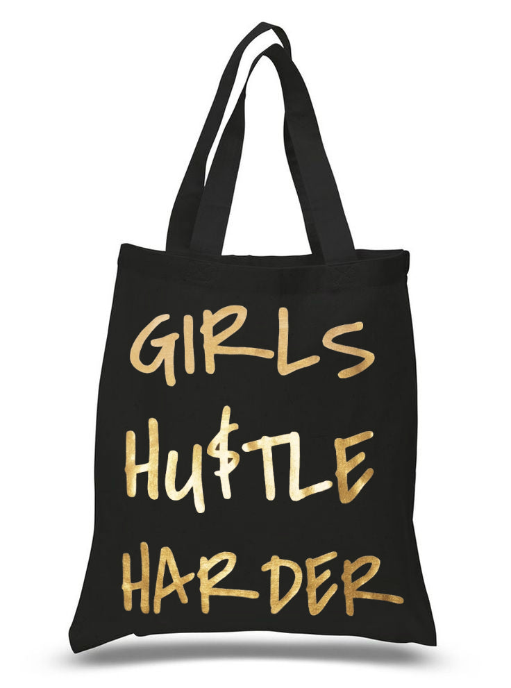 Girls Hustle Harder Tote Bag