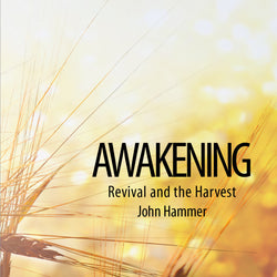 Awakening, Revival and the Harvest | John Hammer