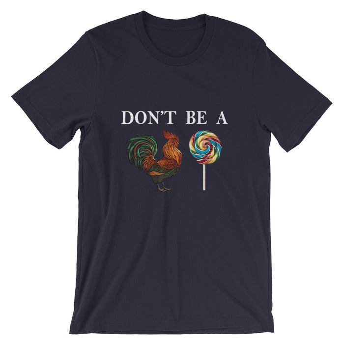 Don't Be A Cocksucker T-shirt