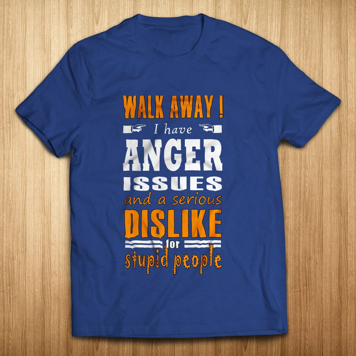 I Have Anger Issues Tee - For Men & Women