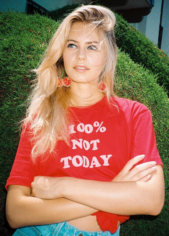 100% Not Today T-shirt