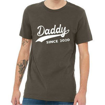 Daddy Since... (Short Sleeve) - TeesForHumanity