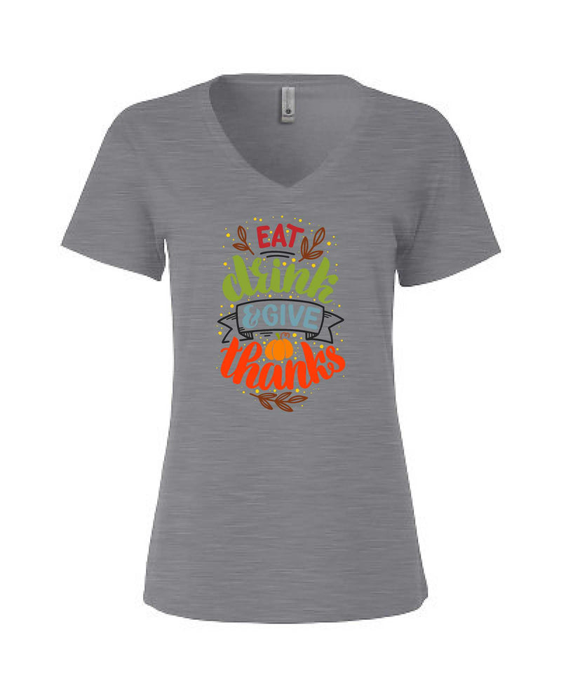 Eat, Drink, & Give Thanks - Women's V-Neck