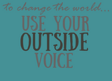 Use your outside voice t-shirt teal