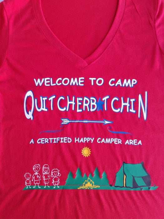 V-Neck Quitcherb*tchin Camp T-Shirt - TeesForHumanity