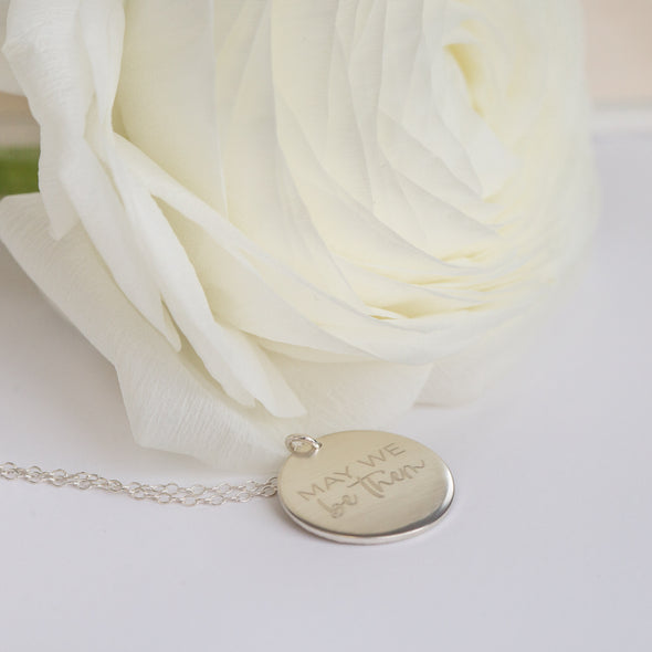 May We Be Them Engraved Necklace