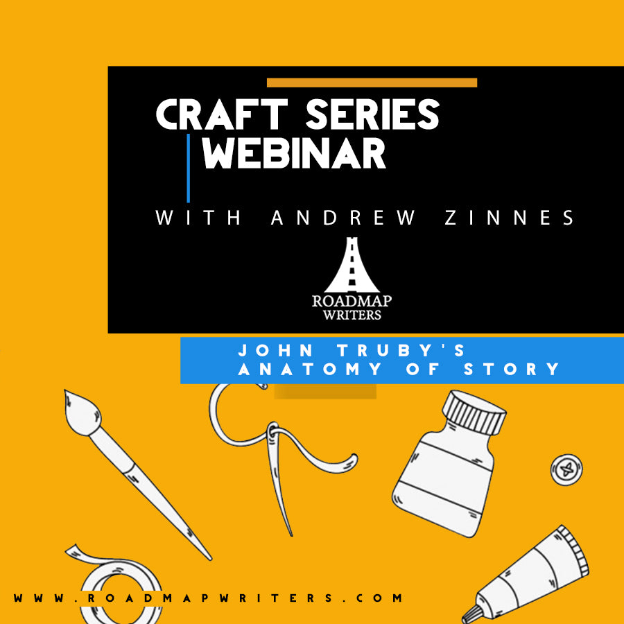 Craft Series Webinar W Andrew Zinnes John Trubys Anatomy Of Story