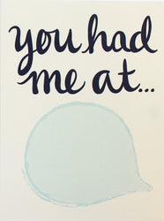 you had me at hello greeting card, you had me at, word bubble, fill in the blank, fill in the bubble