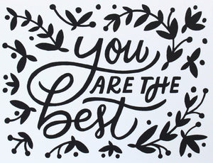 you are the best hand lettered black and white greeting card