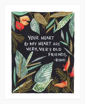 your heart and my heart are very, very old friends. rumi quote art print