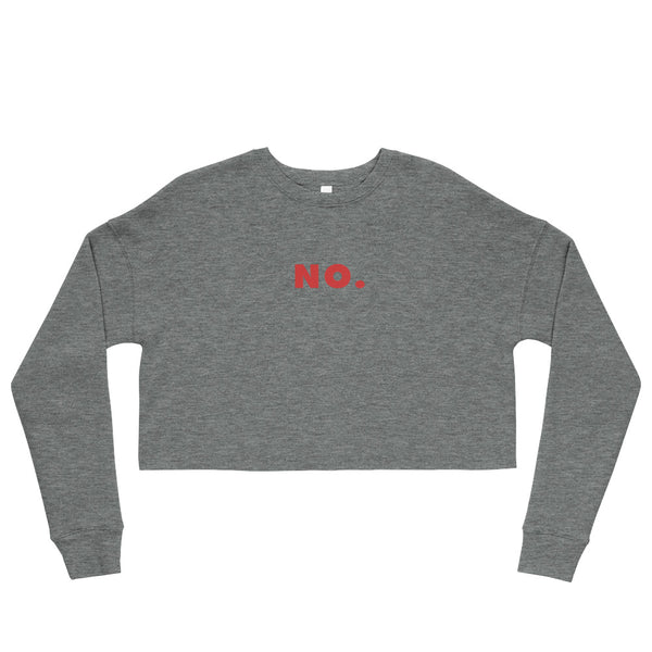 NO Crop Sweatshirt
