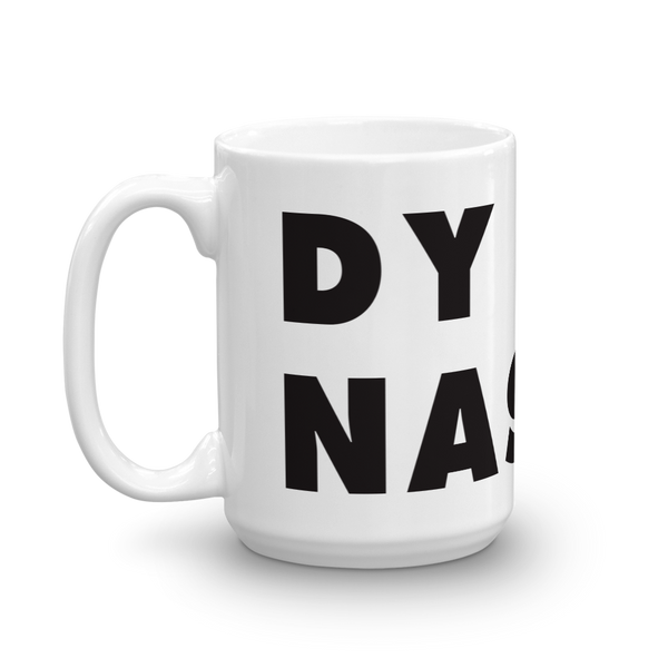 DYNASTY: Visualize Resistance, Dress for Protest - Coffee and Tea mug
