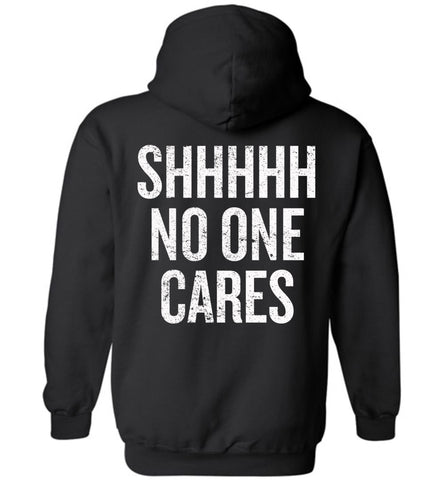 No One Cares (Design on Back) - Hoodie
