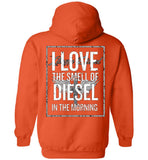 I Love The Smell of Diesel (Design on Back) - Hoodie