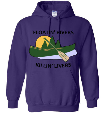 Floatin' Rivers Killin' Livers - Hoodie