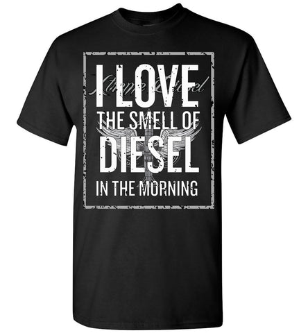 I Love The Smell of Diesel - Tee