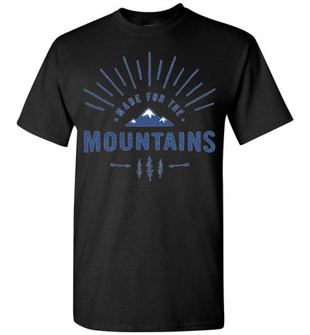 Made For The Mountains - Tee