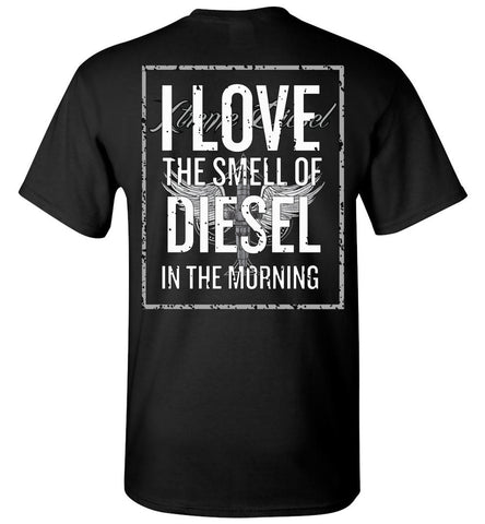 I Love The Smell of Diesel (Design on Back) - Tee