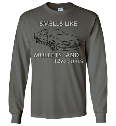 Smells like Mullets and 12oz Curls - Long Sleeve
