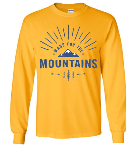 Made For The Mountains - Long Sleeve