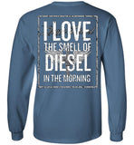 I Love The Smell of Diesel (Design on Back) - Long Sleeve