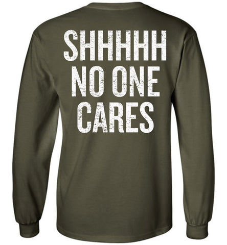 No One Cares (Design on Back) - Long Sleeve