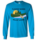 Floatin' Rivers Killin' Livers - Long Sleeve